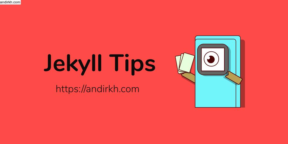 Jekyll Tips oleh Andirkh